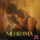 "Mehrama (From ""Love Aaj Kal"")/Pritam"