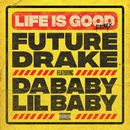 Life Is Good (Remix)( feat.ドレイク & DaBaby & Lil Baby)/Future