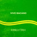 Vive Bacano/Bomba Estéreo