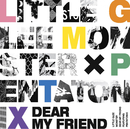 Dear My Friend/Little Glee Monster