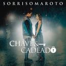 Chave e Cadeado/Sorriso Maroto