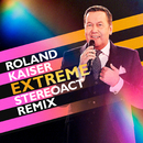 Extreme (Stereoact Remix)/Roland Kaiser