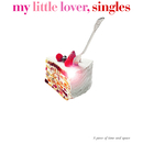 singles/My Little Lover