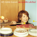 acoakko debut/My Little Lover