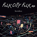 FOLK CITY FOLK .ep/bonobos