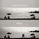 Silence/Small Circle of Friends