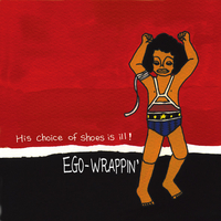 His Choice of Shoes Is Ill!/EGO-WRAPPIN'
