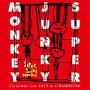 Christmas Live 2015 at LIQUIDROOM PART I/Super Junky Monkey