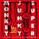 Christmas Live 2015 at LIQUIDROOM PART II/Super Junky Monkey