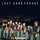 LAST GANG PARADE/GANG PARADE