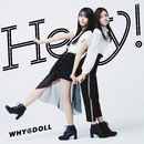 Hey!/WHY@DOLL