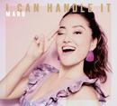I CAN HANDLE IT/MARU