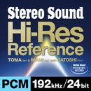 Stereo Sound Hi-Res Reference PCM 192kHz/24bit(特典 44.1kHz/16bit音源付)/TOMA & MAMI with SATOSHI