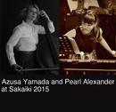 山田あずさ×パール・アレキサンダー at 四谷 茶会記 2015 [DSD 5.6MHz]/Azusa Yamada and Pearl Alexander