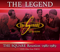 THE LEGEND / THE SQUARE Reunion -1982-1985- LIVE @Blue Note TOKYO