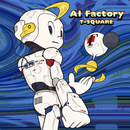 AI Factory/THE SQUARE/T-スクェア