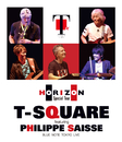 T-SQUARE featuring Philippe Saisse ~ HORIZON Special Tour ~ @ BLUE NOTE TOKYO/THE SQUARE/T-スクェア