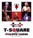 T-SQUARE featuring Philippe Saisse ~ HORIZON Special Tour ~ @ BLUE NOTE TOKYO/T-SQUARE