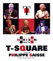 T-SQUARE featuring Philippe Saisse ~ HORIZON Special Tour ~ @ BLUE NOTE TOKYO