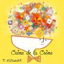 Crème de la Crème/T-SQUARE
