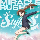MIRACLE RUSH/StylipS