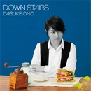 DOWN STAIRS/小野大輔