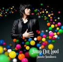Jump Out Loud/浪川大輔