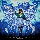 BLUE BLAZE/BELIEVE/飛蘭