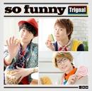 so funny/Trignal