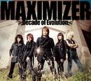 MAXIMIZER ~Decade of Evolution~/JAM Project
