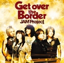 Get over the Border/JAM Project