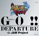 GO!!/DEPARTURE/JAM Project