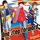 One step forward/Trignal