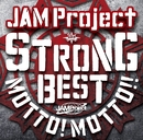 STRONG BEST ALBUM MOTTO! MOTTO!! -2015-/JAM Project