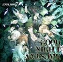 GOOD NIGHT AWESOME/IDOLiSH7