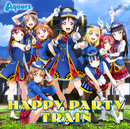 HAPPY PARTY TRAIN/Aqours