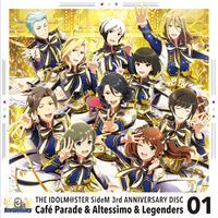 THE IDOLM@STER SideM 3rd ANNIVERSARY DISC 01/Café Parade & Altessimo & Legenders