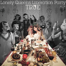 Lonely Queen's Liberation Party/TRUE