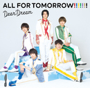 ALL FOR TOMORROW!!!!!!!/DearDream