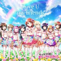 Love U my friends/虹ヶ咲学園スクールアイドル同好会