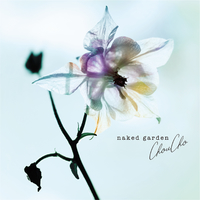 "ChouCho Acoustic Album ""naked garden""/ChouCho"