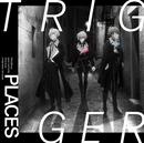 ハイレゾ/PLACES/TRIGGER