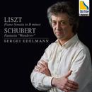 リスト: ピアノ・ソナタ ロ短調、シューベルト:幻想曲「さすらい人幻想曲」/セルゲイ・エデルマン
