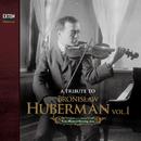 フーベルマンの芸術 Vol.I/ブロニスラフ・フーベルマン/ジークフリート・シュルツ[5]-[12],[14],[15]/ポール・フランケル[13]/ジョージ・セル[1]-[4]/ウィーン・フィルハーモニー管弦楽団 [1]-[4]