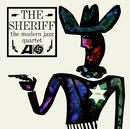 The Sheriff/The Modern Jazz Quartet