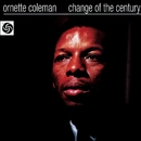 Change Of The Century/Ornette Coleman Trio