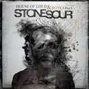House of Gold & Bones, Part 1/Stone Sour