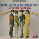Over The Rainbow/Patti Labelle & The Bluebelles