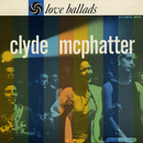 Love Ballads/Clyde McPhatter
