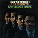 Doin' What We Wanna/Clarence Wheeler & The Enforcers